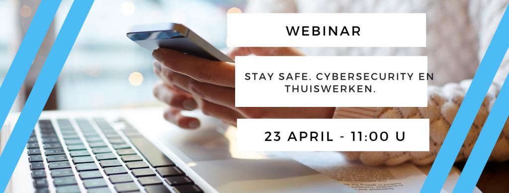 Webinar Stay Safe Cybersecurity en Thuiswerken